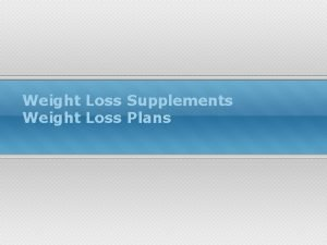Weight Loss Supplements Weight Loss Plans Bariatric surgery