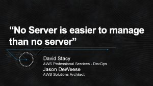 David Stacy AWS Professional Services Dev Ops Jason