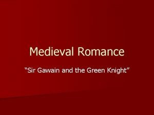 Medieval Romance Sir Gawain and the Green Knight