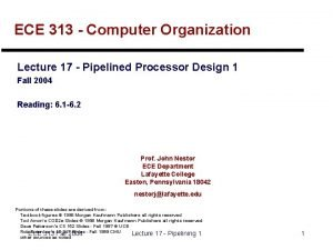 ECE 313 Computer Organization Lecture 17 Pipelined Processor
