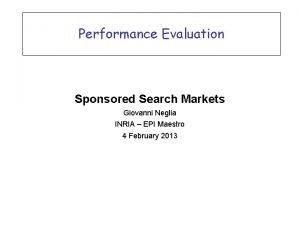 Performance Evaluation Sponsored Search Markets Giovanni Neglia INRIA