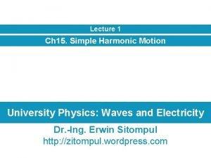 Lecture 1 Ch 15 Simple Harmonic Motion University