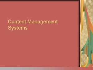 Content Management Systems Content management I Foundations of