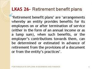 LKAS 26 Retirement benefit plans Retirement benefit plans