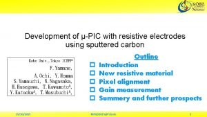 Development of PIC with resistive electrodes using sputtered