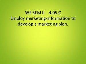 WF SEM II 4 05 C Employ marketinginformation