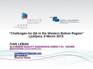 Challenges for QA in the Western Balkan Region