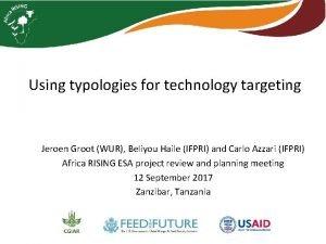 Using typologies for technology targeting Jeroen Groot WUR