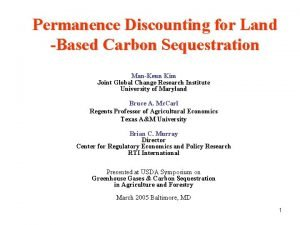 Permanence Discounting for Land Based Carbon Sequestration ManKeun