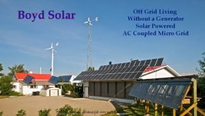 Boyd Solar Off Grid Living Without a Generator