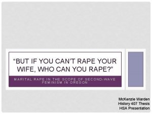 BUT IF YOU CANT RAPE YOUR WIFE WHO