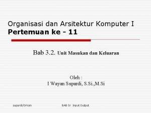 Organisasi dan Arsitektur Komputer I Pertemuan ke 11