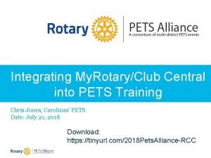 Integrating My RotaryClub Central into PETS Training Chris