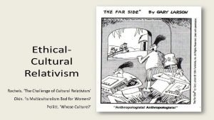 Cultural Relativism Is multiculturalism bad for women Is