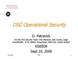 OSG Operational Security D Petravick For the OSG