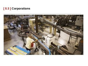 5 3 Corporations The Characteristics of Corporations A