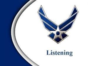 Listening Overview Listening Listening vs Hearing Definition A