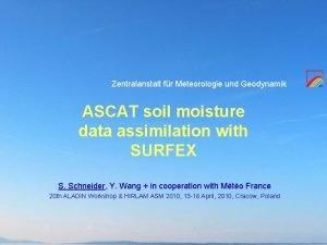 Zentralanstalt fr Meteorologie und Geodynamik ASCAT soil moisture
