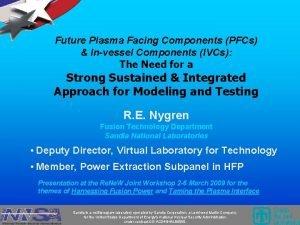 Future Plasma Facing Components PFCs Invessel Components IVCs
