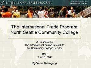The International Trade Program North Seattle Community College
