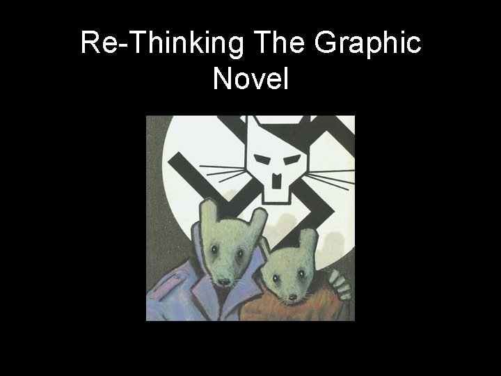 ReThinking The Graphic Novel Definition A graphic novel