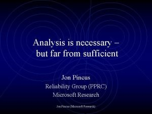 Analysis is necessary but far from sufficient Jon