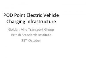 POD Point Electric Vehicle Charging Infrastructure Golden Mile