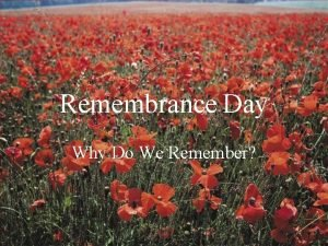 Remembrance Day Why Do We Remember This is