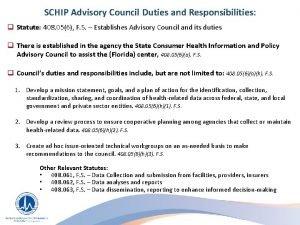 SCHIP Advisory Council Duties and Responsibilities q Statute