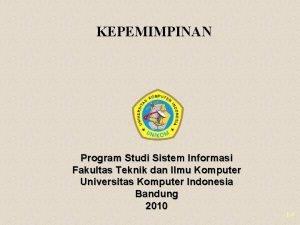 KEPEMIMPINAN Program Studi Sistem Informasi Fakultas Teknik dan