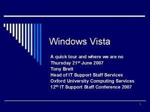 Windows Vista A quick tour and where we