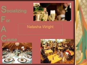 Socializing For A Cause Natasha Wright Business Profile