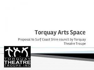 Torquay Arts Space Proposal to Surf Coast Shire