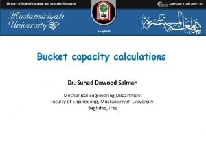 Bucket capacity calculations Dr Suhad Dawood Salman Mechanical