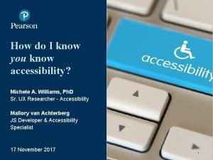 How do I know you know accessibility Michele