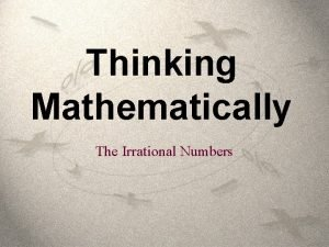 Thinking Mathematically The Irrational Numbers The Irrational Numbers