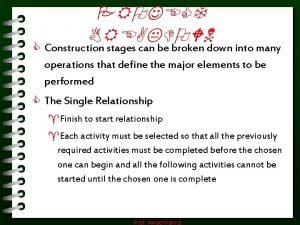PROJECT BREAKDOWN C Construction stages can be broken