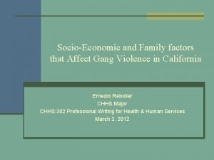 SocioEconomic and Family factors that Affect Gang Violence