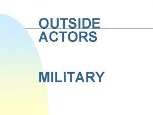 OUTSIDE ACTORS MILITARY Topics Last Week n n