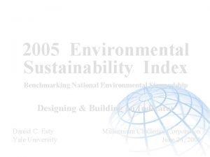 2005 Environmental Sustainability Index Benchmarking National Environmental Stewardship