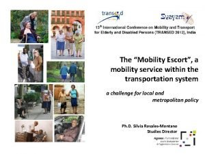 The Mobility Escort a mobility service within the