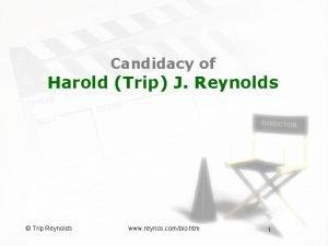Candidacy of Harold Trip J Reynolds Trip Reynolds