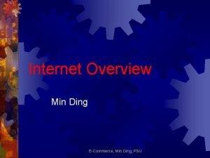 Internet Overview Min Ding ECommerce Min Ding PSU