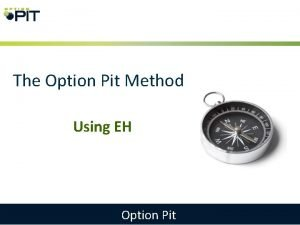 The Option Pit Method Using EH Option Pit
