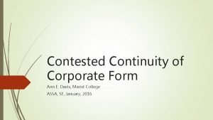 Contested Continuity of Corporate Form Ann E Davis