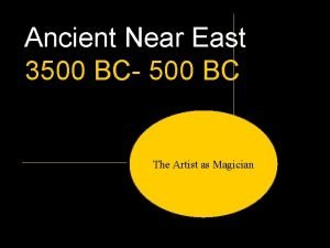 Ancient Near East 3500 BC 500 BC The
