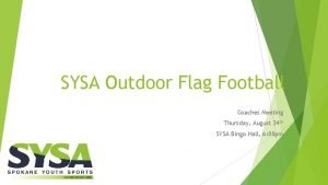 SYSA Outdoor Flag Football Coaches Meeting Thursday August