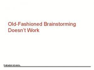 OldFashioned Brainstorming Doesnt Work OldFashioned brainstorming Rules Groups