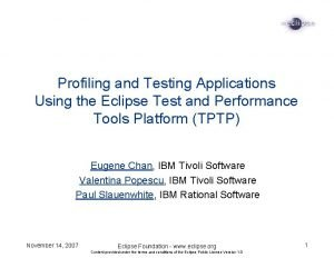 Profiling and Testing Applications Using the Eclipse Test