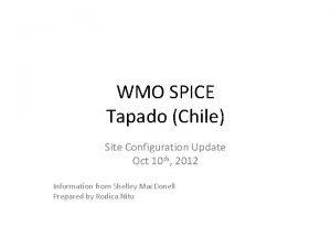 WMO SPICE Tapado Chile Site Configuration Update Oct